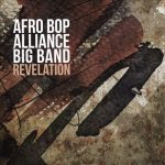 Afro Bop Alliance Big Band - Revelation