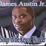 Jams Austin Jr - Songs in the Key of Wonder