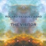 Roland Vasquez Band - The Visitor